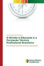O Direito a Educacao E a Formacao Tecnica Profissional Brasileira (Paperback or