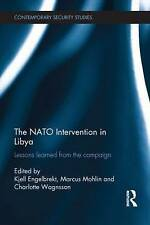 The NATO Intervention in Libya: Lessons learned from the campaign by Taylor & Fr