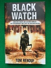 Black Watch: Liberating Europe and Catching Himmler  My Extraordinary WWII with