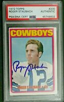 Roger Staubach Dallas Cowboys Autographed 1972 Topps #200 Signed ROOKIE Card PSA