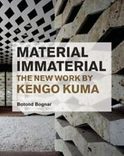 Material Immaterial: The New Work of Kengo Kuma, , Bognar, Botond, Excellent, 20