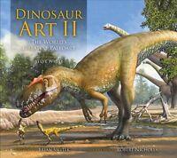 Dinosaur Art II : The Cutting Edge of Paleoart, Hardcover by White, Steve (ED...