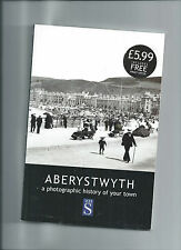 ABERYSTWYTH WALES - A PHOTOGRAPHIC HISTORY