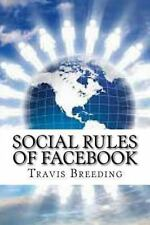 Social Rules of Facebook by Travis Breeding (2013, Paperback)