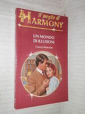 UN MONDO DI ILLUSIONI Carole Mortimer Harlequin Mondadori 1992 meglio harmony