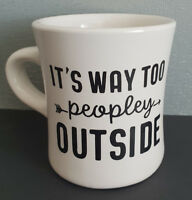 "New Personalised Ceramic Coffee Mug With Decal ""It's Way Too Peopley Outside"""