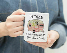 Personalized Home Is Where We Park It Camper Coffee Mug 414