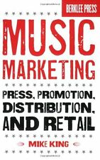 Music Marketing: Press, Promotion, Distribution, and Retail by Mike King, (Paper
