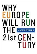 Why Europe Will Run the 21st Century Leonard, Mark Hardcover