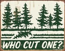 Who Cut One TIN SIGN Funny Metal Vintage Wall Poster Decor Tree Farm