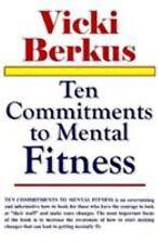 Ten Commitments to Mental Fitness by Vicki Berkus (2005, Paperback)