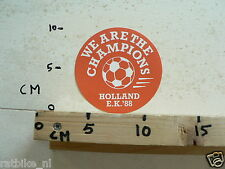 STICKER,DECAL WE ARE THE CHAMPIONS HOLLAND EK 88 VOETBAL SOCCER