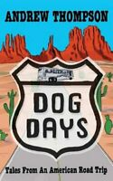 Dog Days - Tales from an American Road Trip by Thompson, Andrew Book The Fast