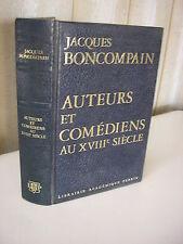 Jacques Boncompain : Auteurs et comédiens au XVIIIe siècle Perrin 1976