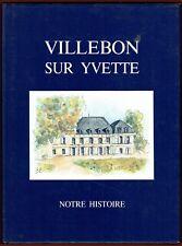 Edition originale numérotée, Villebon sur Yvette, notre histoire, Denigot, Envoi