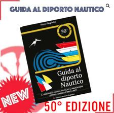 LIBRO GUIDA AL DIPORTO NAUTICO PATENTE PER NAVIGAZIONE ENTRO E OLTRE VELA MOTORE