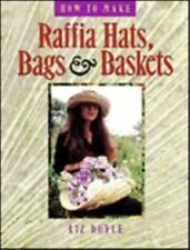 How to Make Raffia Hats, Bags & Baskets by Doyle, Liz