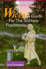 Wicca: A Guide for the Solitary Practitioner by Scott Cunningham (Paperback, 1988)
