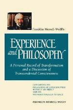 Franklin Merrell-Wolff's Experience and Philosophy: A Personal Record of Transfo