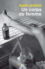 UN CORPS DE FEMME - AUDE LECHRIST - LIVRE NEUF