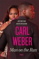 Man on the Run by Weber, Carl, NEW Book, FREE & FAST Delivery, (Paperback)