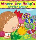 Where Are Baby's Easter Eggs?: A Lift-the-Flap Book (Karen Katz Lift-the-Flap Bo