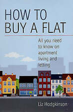 Very Good, How to Buy a Flat: All you need to know about apartment living and le