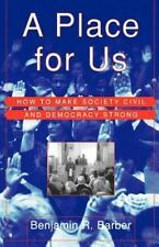 A Place for Us: How to Make Society Civil and Democracy Strong (Paperback or Sof
