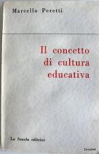 MARCELLO PERETTI IL CONCETTO DI CULTURA EDUCATIVA SAGGIO DI PEDAGOGIA TEORETICA