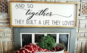 And so together they built a life they loved, farm house hanging sign