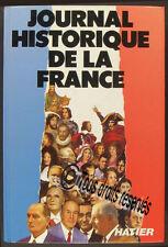 JOURNAL HISTORIQUE DE LA FRANCE HATIER 1985 il a été tiré 2000 ex de ce livre