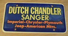 "SANGER Automobile ADVERTISING License Plate~""DUTCH CHANDLER""~Fresno County CA~"
