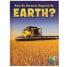 How Do Humans Depend on Earth? (My Science Library, 4-5)