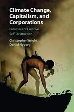 Climate Change, Capitalism, and Corporations: Processes of Creative...
