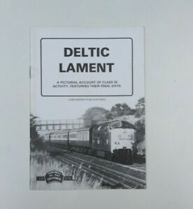 DELTIC LAMENT A PICTORIAL ACCOUNT OF CLASS 55 ACTIVITY AND THEIR FINAL DAYS