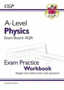 A-Level Physics: AQA Year 1 & 2 Exam Practice Workbook - include... by CGP Books