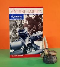 C Pursell: The Machine in America ~ A Social History of Technology/USA/history