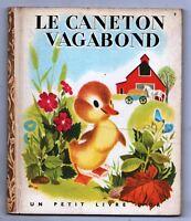 Un Petit Livre d'Or. LE CANETON VAGABOND.  Editions COCORICO 1949.