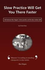 Slow Practice Will Get You There Faster by Ernest Dras (2009, Paperback)