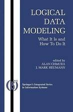 Logical Data Modeling: What it is and How to do it (Integrated Series in Informa