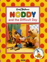 Noddy's Toyland adventures: Enid Blyton's Noddy and the difficult day by Enid