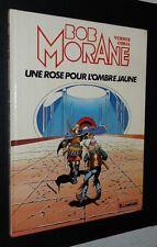 BOB MORANE UNE ROSE POUR L'OMBRE JAUNE EO 1984 VERNES CORIA LOMBARD