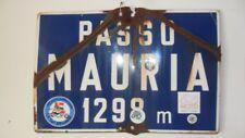 """CARTELLO IN METALLO SMALTATO """"PASSO DELLA MAURIA"""" VINTAGE ORIGINALE anno 1962"""