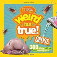 Weird But True Gross by National Geographic Kids, NEW Book, FREE & Fast Delivery