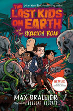 Last Kids On Earth And The Skeleton Road (BRAND NEW-JUST RELEASED HARDCOVER)