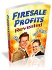 Firesale Profits Secrets - Generate MASSIVE Piles of  Cash on the Internet (CD)