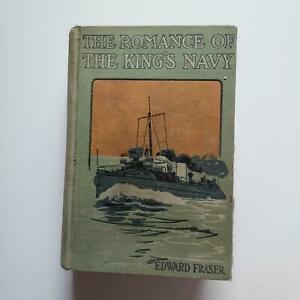 The Romance of the Kings Navy, Edward Fraser, (Henry Frowde And Hodder And Stoug