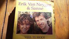 45t  SANNE & ERIK NEYGEN --VEEL TE MOOI---