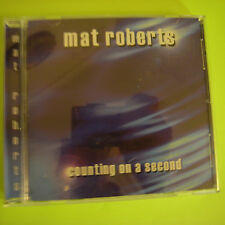 Mat Roberts Counting On A Second - Rare 2002 CD - Fantastic Original Obscure