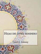 Hijas de Otro Sendero by Carol L. Amway (2015, Paperback)